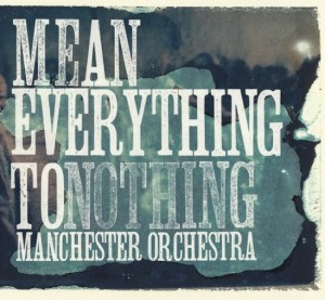 manchester-orchestra-mean-everything-to-nothing-2009