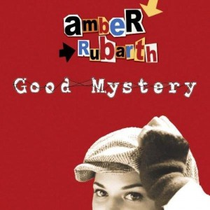 amber_rubarth_-_good_mystery