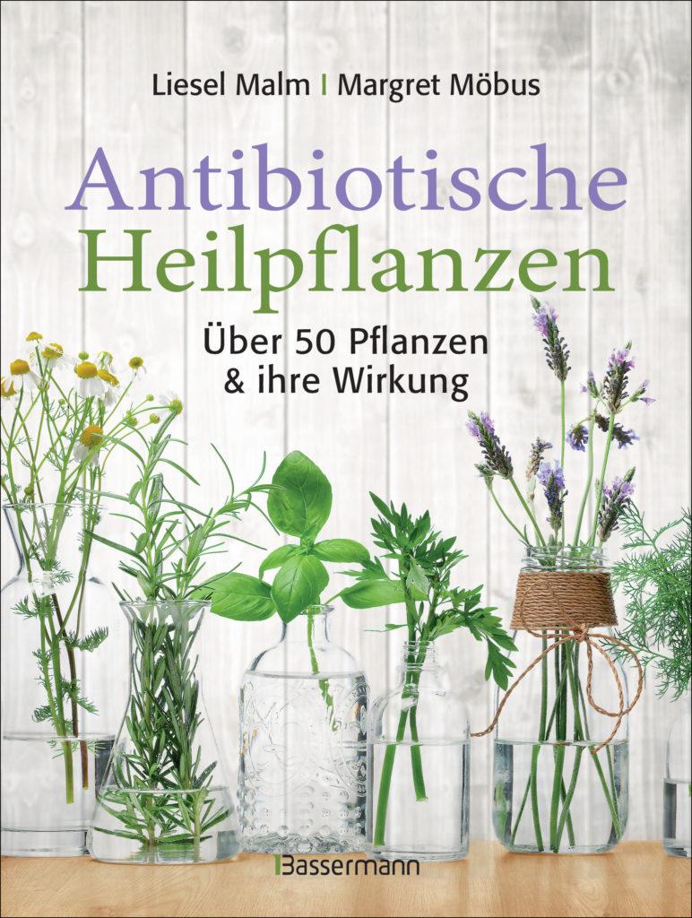zuckerkick Antibiotische Heilpflanzen von Liesel Malm