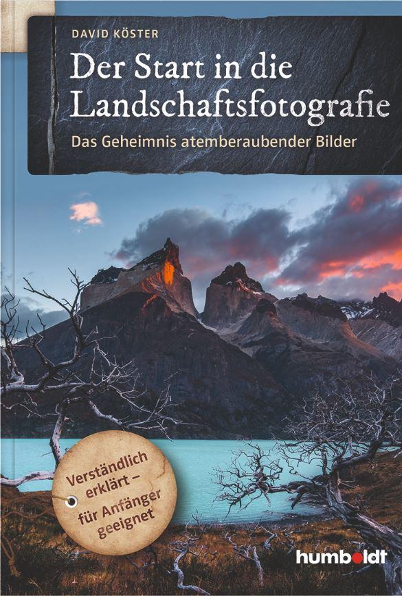 zuckerkick_w126_Buchcover_Der Start in die Landschaftsfotografie_david_koester_humboldt