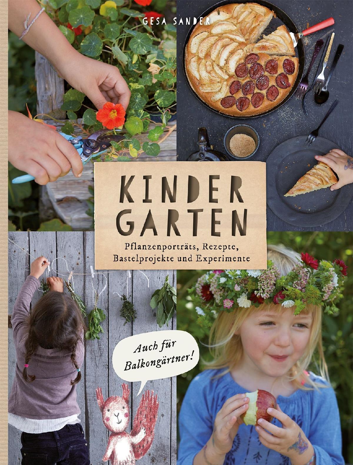 buchcover kindergarten: Pflanzenporträts, Rezepte, Bastelprojekte und Experimente von Gesa Sander