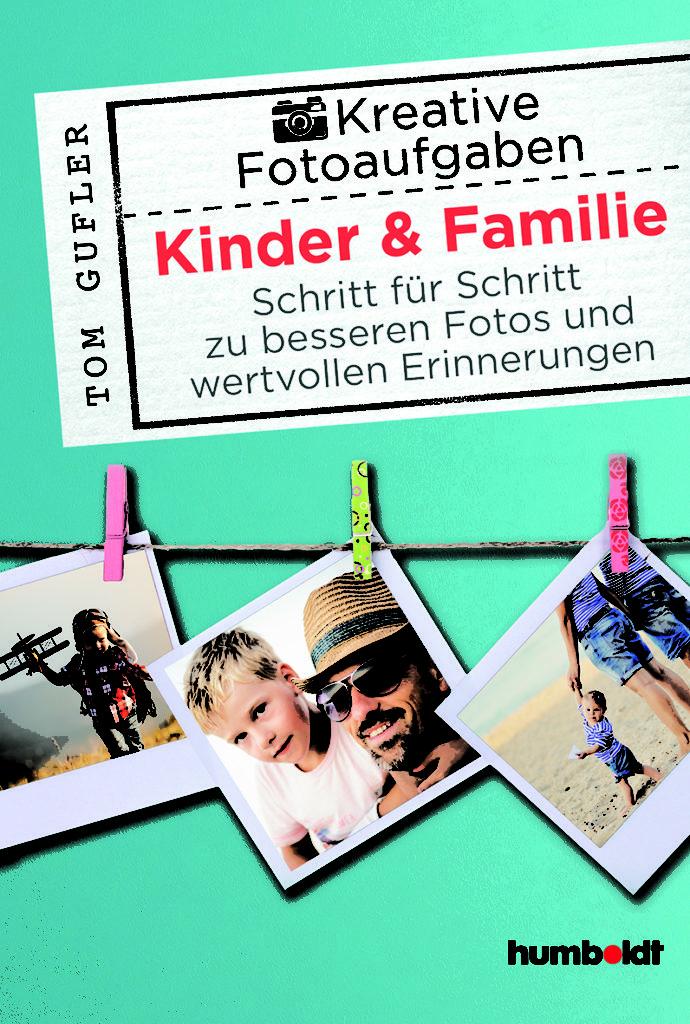 zuckerkick_w132_Kreative Fotoaufgaben Kinder&Familie_tom_gufler_humboldt